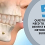 Five questions that you need to ask your Dentist before an Orthognathic Surgery