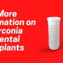 More Information on Zirconia Dental Implants